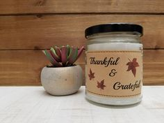 Check out this item in my Etsy shop https://www.etsy.com/listing/556283712/thankful-and-grateful-holiday-candle