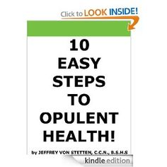 Christmas Flash Sale on 10 EASY STEPS TO OPULENT HEALTH (Jeffrey Von Stetten- Health Empowerment Power Books) Reduced from $9.99 to $2.99 for just a few day to make your health ROCK! And start the year off right for you and your family! Grab a copy before the sale ends!!! http://www.amazon.com/gp/aw/d/B00938RYX6