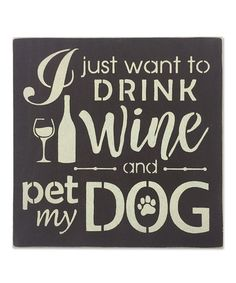 This 'I Just Want to Drink Wine and Pet My Cat' Wall Sign by Sara's Signs is perfect! Wine Quotes, Dog Quotes, Animal Quotes, Funny Quotes, Dog Crafts, Animal Crafts, Vinyl Crafts, Pallet Signs, Pallet Art