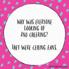 Why Was Everyone Looking Up and Cheering? Bad Dad Jokes, Stupid Jokes, Jokes For Kids, Kid Jokes, Punny Puns, Puns Jokes, Memes, Daily Jokes, Daily Funny