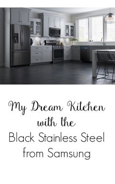 My Dream Kitchen With The Black Stainless Steel From Samsung #ad  #BlackStainless Https: