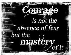 Master your fear.