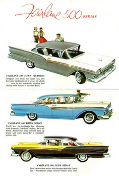 Vintage Cars Classic Ad for the 1957 Ford Fairline 500 range. A better car than the Chevy (and a bigger seller, too, believe it or not! Ford Fairlane, Vintage Advertisements, Vintage Ads, Vintage Trucks, Muscle Cars, Ford 2000, E 500, Ford Classic Cars, Car Advertising