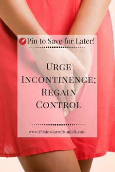 What to do about urge incontinence, lifestyle and dietary changes plus Pelvic floor activation exercises to regain urinary control.