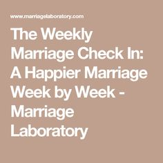 The Weekly Marriage Check In: A Happier Marriage Week by Week - Marriage Laboratory