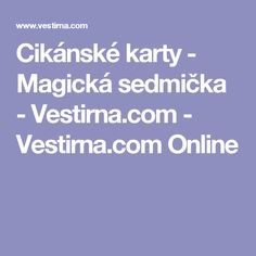 Cikánské karty - Magická sedmička - Vestirna.com - Vestirna.com Online