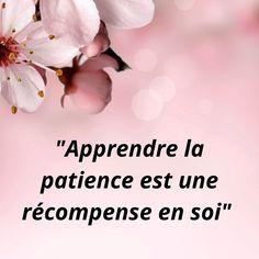 Patience, Etre Patient, Positive Quotes, Spirit, Bonheur