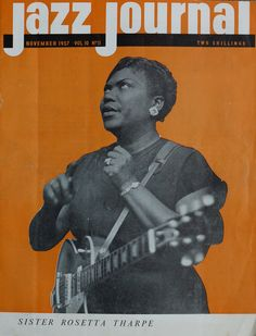 Sister Rosetta Tharpe on the cover of the British music magazine Jazz Journal in November 1957. Photo Credit: Source: Gayle Wald