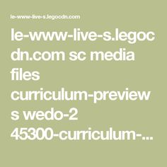le-www-live-s.legocdn.com sc media files curriculum-previews wedo-2 45300-curriculum-preview-enus-6c8c0b46dff8986afec21bdc60b7445e.pdf