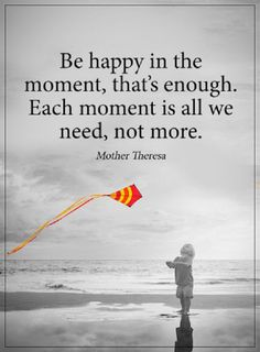 "Happiness Quotes About life : Be Happy Each Moment That's All, Not More Positive quotes about happiness Words of wisdom "" Be happy in the moment, that's eno Words Quotes, Wise Words, Me Quotes, Class Quotes, Wise Sayings, Positive Words, Positive Quotes, Best Inspirational Quotes, Motivational Quotes"