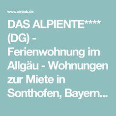 DAS ALPIENTE**** (DG) - Ferienwohnung im Allgäu - Wohnungen zur Miete in Sonthofen, Bayern, Deutschland