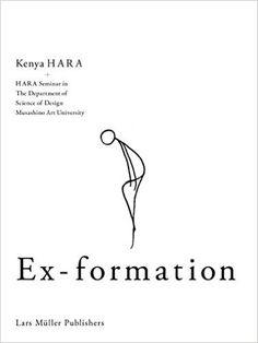 Ex-Formation: Amazon.co.uk: Kenya Hara: 9783037784662: Books