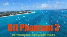 DJI Phantom 3 Merry Christmas from Captain IrixGuy