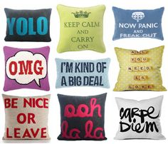 Pillow Talk. I totally want the I'm Kind of a Big Deal one :)