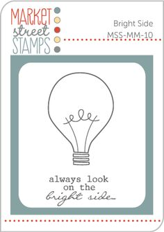 Market Street Stamps:  MSS-MM-10 Bright Side.  Designed by Stephanie Washburn. $5.