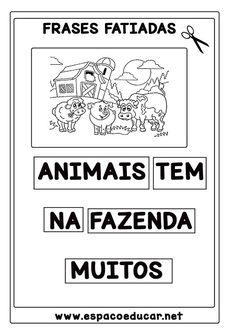 ATIVIDADES PARA ALFABETIZAÇÃO OU 1º ANO: FRASES FATIADAS ILUSTRADAS - ESPAÇO EDUCAR