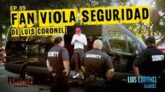 FAN VIOLA SEGURIDAD DE LUIS CORONEL - Luis Coronel  Diaries EP 09