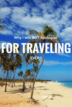 Travel Inspiration: Why i will NOT apologize for Traveling EVER! Do you ever find your self defending your love of travel to friends and family? Here, Christi recounts her feelings towards her liffestyle choices! www.carpediemourway.com