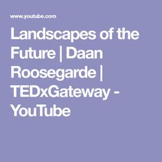 Landscapes of the Future | Daan Roosegarde | TEDxGateway - YouTube