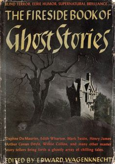 The Fireside Book of Ghost Stories - 1947