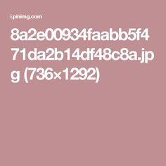 8a2e00934faabb5f471da2b14df48c8a.jpg (736×1292)
