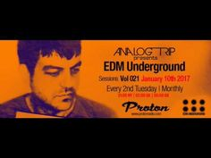 Analog Trip @ EDM Underground Sessions Vol021 Protonradio 10-1-2017 ▲ Te... Tech House, Edm
