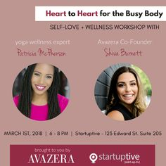 Eventbrite - Avazera presents Heart to Heart for the Busy Body: Self Love + Wellness Workshop - Thursday, 1 March 2018 at Startuptive, Toronto, ON. Find event and ticket information. Patricia Mcpherson, Love Wellness, Take Care Of Yourself, Self Love, Workshop, Relationship, Events, Yoga, Explore