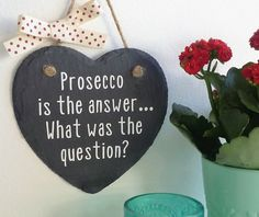 prosecco gift sign humour friend birthday by OnceUponACanvasx Friend Birthday, Birthday Gifts, Birthday Quotes, Christmas Gifts For Wine Lovers, Christmas Presents, Prosecco Quotes, Slate Signs, Wine Signs, Different Quotes