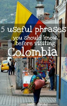 5 useful phrases you should know before visiting Colombia - Becci Abroad