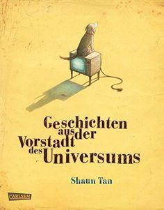Geschichten aus der Vorstadt des Universums von Shaun Tan https://www.amazon.de/dp/3551581983/ref=cm_sw_r_pi_dp_IXmIxb5559SJ8