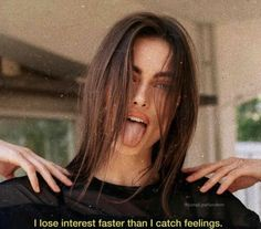 Sarcastic quotes - I lose interest faster than I catch feelings. Bad Girl Quotes, Sassy Quotes, Sarcastic Quotes, Bitch Quotes, Mood Quotes, Qoutes, Feeling Quotes, Quotes Quotes, Citations Grunge