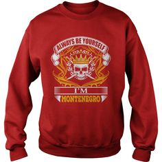 MONTENEGRO always Be Yourself #gift #ideas #Popular #Everything #Videos #Shop #Animals #pets #Architecture #Art #Cars #motorcycles #Celebrities #DIY #crafts #Design #Education #Entertainment #Food #drink #Gardening #Geek #Hair #beauty #Health #fitness #History #Holidays #events #Home decor #Humor #Illustrations #posters #Kids #parenting #Men #Outdoors #Photography #Products #Quotes #Science #nature #Sports #Tattoos #Technology #Travel #Weddings #Women