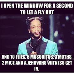 and a jehovahs witness XD