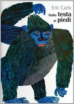 Dalla testa ai piedi: Amazon.it: Eric Carle: Libri