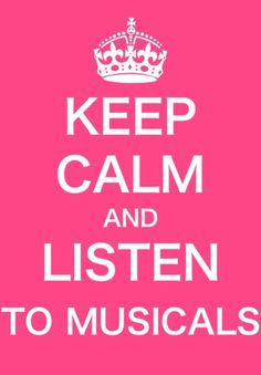 Keep Calm and Listen to Musicals