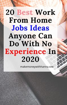 20 best work from home ideas anyone can do with no experience in 2020 as a beginner Work from home as a stay at home moms Make Money Blogging, Way To Make Money, Make Money Online, How To Make, Earn Money, Blogging Ideas, Money Tips, Busy At Work, Work From Home Jobs