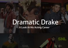 Dramatic Drake: A Look At His Acting Career