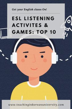 ESL Listening Games & Activities for Adults, Kids & Everyone Else