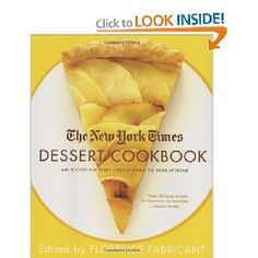 The New York Times Dessert Cookbook, by Florence Fabricant