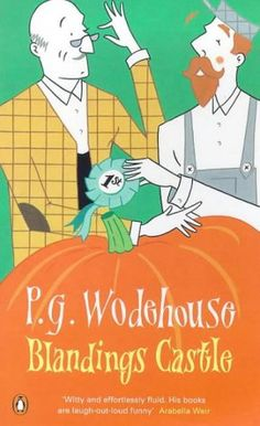 Blandings Castle, by P.G. Wodehouse.  5 stars!