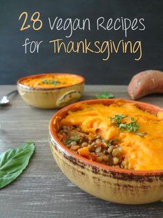 28 Delicious Vegan Thanksgiving Recipes--these sound delicious for anyone to enjoy.