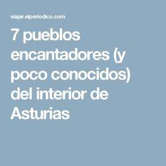 7 pueblos encantadores (y poco conocidos) del interior de Asturias