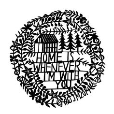 Illustration swallowfield ~ home is whenever i'm with you print - five color choices