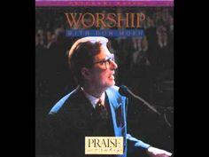 10 I Worship You, Almighty God - Worship with - Don Moen.WMV