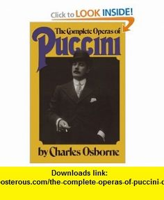 The Complete Operas Of Puccini (Da Capo Paperback) (9780306802003) Charles Osborne , ISBN-10: 0306802007  , ISBN-13: 978-0306802003 ,  , tutorials , pdf , ebook , torrent , downloads , rapidshare , filesonic , hotfile , megaupload , fileserve