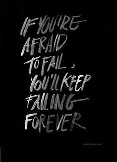 afraid to fail...