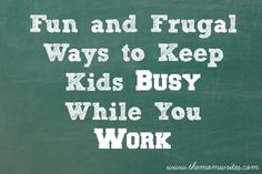 Fun and Frugal ways to keep kids busy while you work #momentrepreneur #wahm #workathomemom
