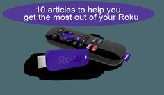 Best free Roku channels, setup information & more: 10 great Roku articles