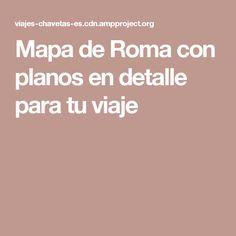Mapa de Roma con planos en detalle para tu viaje