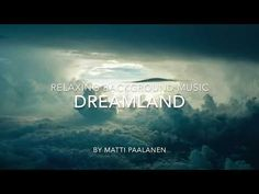Relaxing Background Music - Dreamland - YouTube